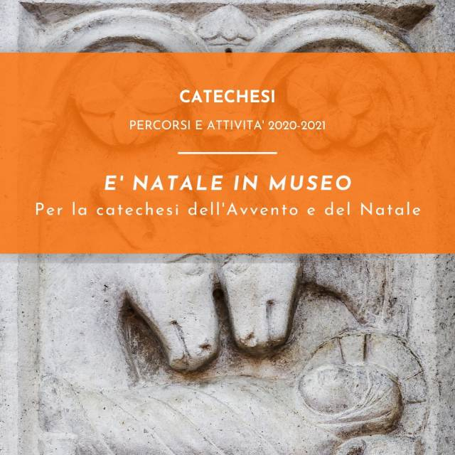 È NATALE IN MUSEO - Per la catechesi dell'Avvento e del Natale