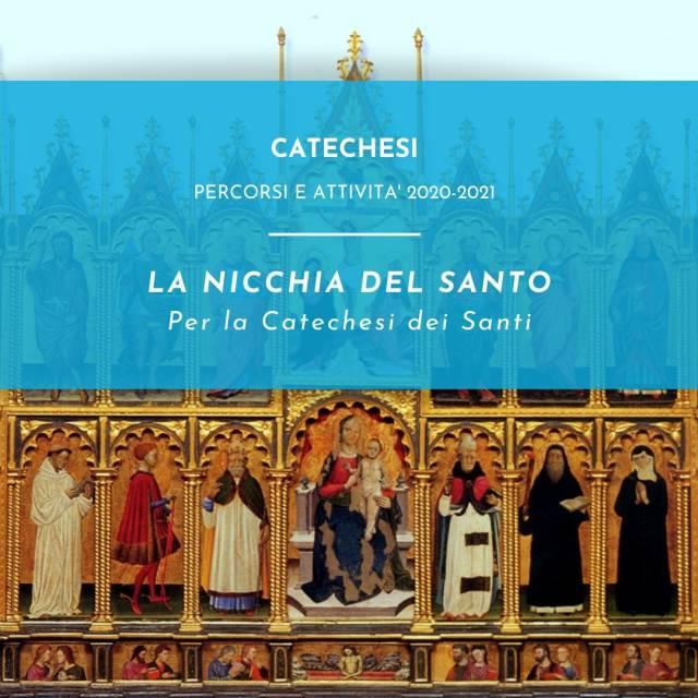 LA NICCHIA DEL SANTO - Per la catechesi dei Santi