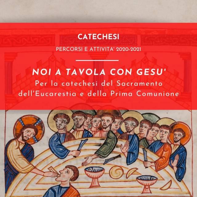 NOI A TAVOLA CON GESÙ - Per la catechesi del sacramento dell'Eucaristia e della Prima Comunione