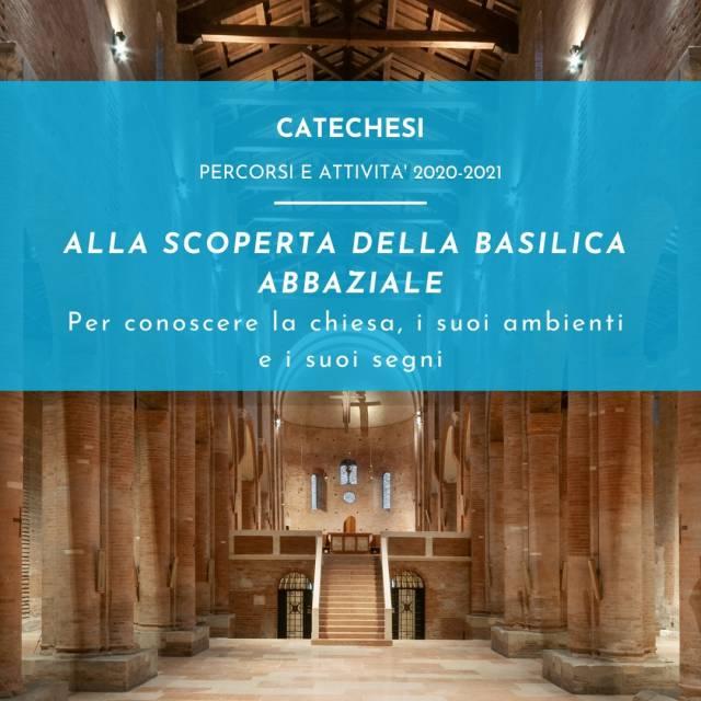 ALLA SCOPERTA DELLA BASILICA ABBAZIALE - Per conoscere la chiesa, i suoi ambienti e i suoi segni